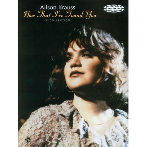 ALFRED PUBLISHING KRAUSS ALISON - NOW THAT I'VE FOUND YOU - GUITAR TAB