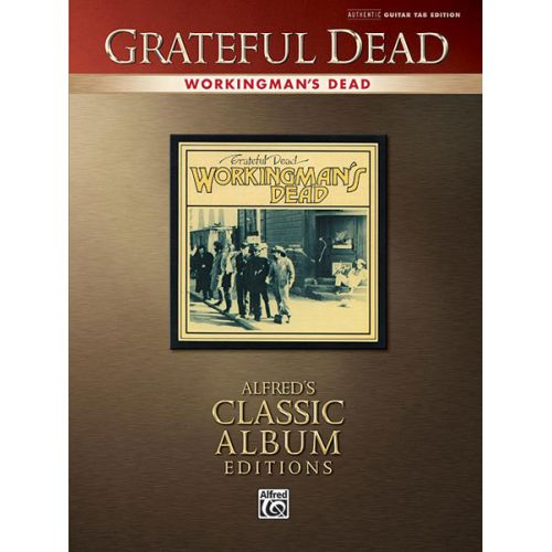 ALFRED PUBLISHING GRATEFUL DEAD - WORKINGMAN'S DEAD - GUITAR TAB