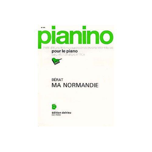 EDITION DELRIEU BERAT FREDERIC - MA NORMANDIE - PIANINO 105 - PIANO