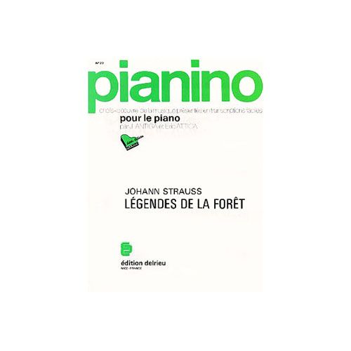 EDITION DELRIEU STRAUSS JOHANN - LEGENDES DE LA FORET - PIANINO 22 - PIANO