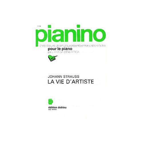 EDITION DELRIEU STRAUSS JOHANN - LA VIE D'ARTISTE - PIANINO 49 - PIANO