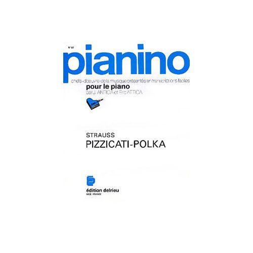 EDITION DELRIEU STRAUSS JOHANN - PIZZICATI POLKA - PIANINO 87 - PIANO