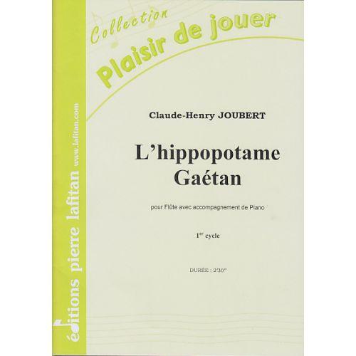 LAFITAN JOUBERT CLAUDE-HENRY - L'HIPPOPOTAME GAETAN - FLUTE / PIANO