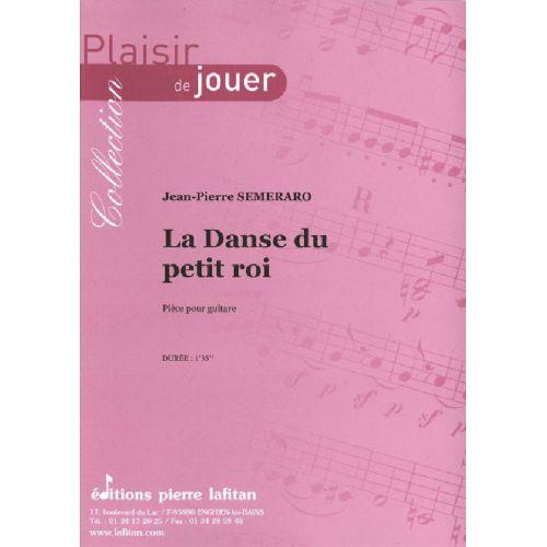 LAFITAN SEMERARO JEAN-PIERRE - LA DANSE DU PETIT ROI - GUITARE