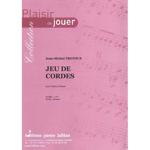 LAFITAN TROTOUX JEAN-MICHEL - JEU DE CORDES - VIOLON ET PIANO