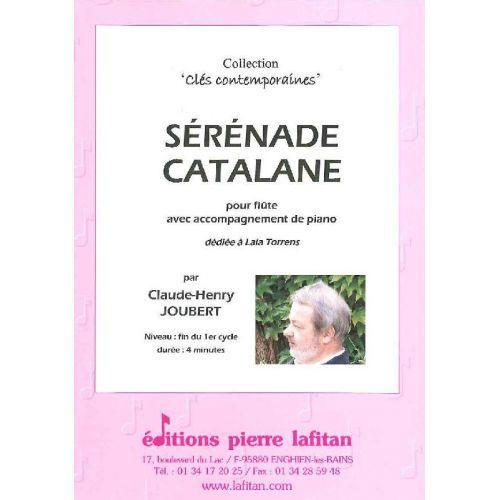 LAFITAN JOUBERT CLAUDE-HENRY - SERENADE CATALANE - FLUTE ET PIANO