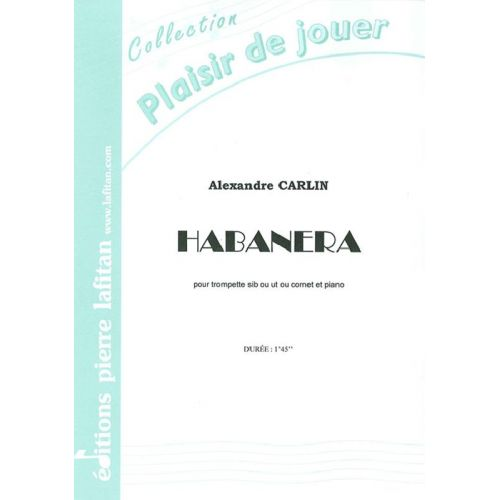 LAFITAN CARLIN ALEXANDRE - HABANERA - TROMPETTE SIB OU UT, OU CORNET ET PIANO