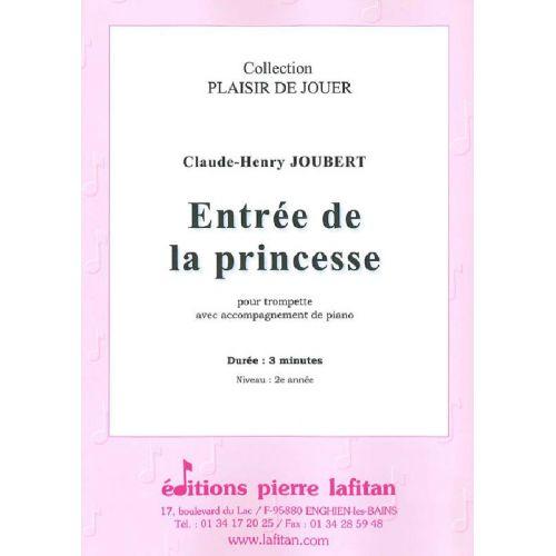 LAFITAN JOUBERT CLAUDE-HENRY - ENTREE DE LA PRINCESSE - TROMPETTE SIB OU UT, OU CORNET ET PIANO