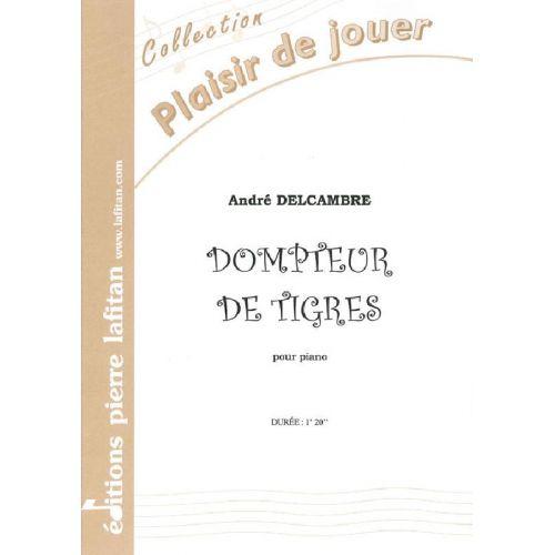 LAFITAN DELCAMBRE ANDRE - DOMPTEUR DE TIGRES - PIANO