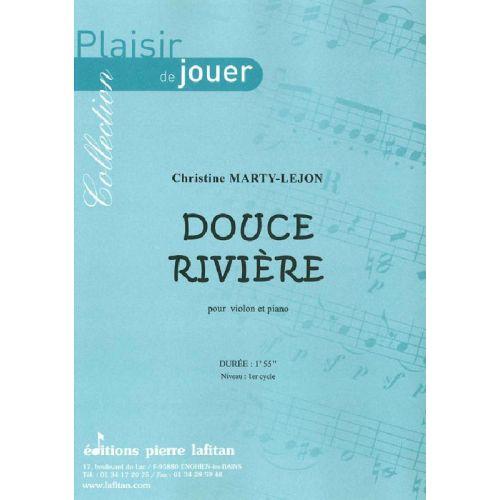 LAFITAN MARTY-LEJON CHRISTINE - DOUCE RIVIERE - VIOLON ET PIANO