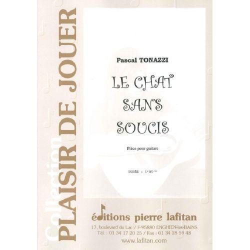 LAFITAN TONAZZI PASCAL - LE CHAT SANS SOUCIS - GUITARE