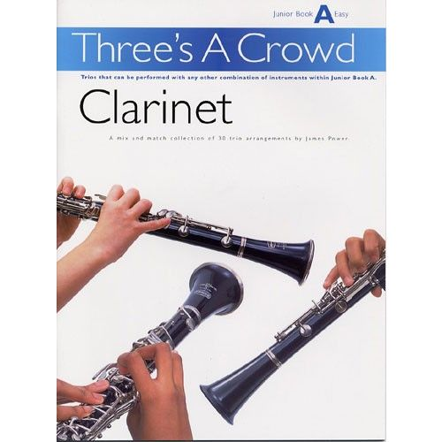 MUSIC SALES POWER THREE'S A CROWD CLARINET JUNIOR BOOK - CLARINET
