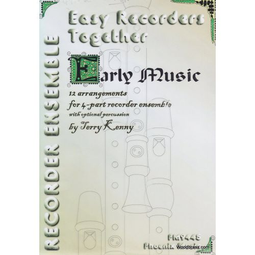 PHOENIX MUSIC KENNY T. - EARLY MUSIC : 12 ARRANGEMENTS - 4 FLUTES A BEC