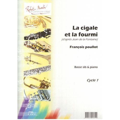 ROBERT MARTIN POULLOT - CIGALE ET LA FOURMI (LA), SIB