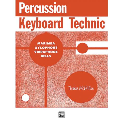ALFRED PUBLISHING MCMILLAN THOMAS - PERCUSSION KEYBOARD TECHNIC - MARIMBA