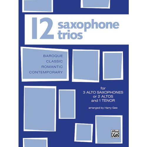 ALFRED PUBLISHING GEE HARRY - TWELVE SAXOPHONE TRIOS - SAXOPHONE ENSEMBLE