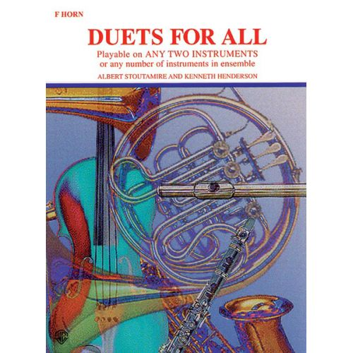 ALFRED PUBLISHING STOUTAMIRE AND HENDERSON - DUETS FOR ALL - FRENCH HORN ENSEMBLE