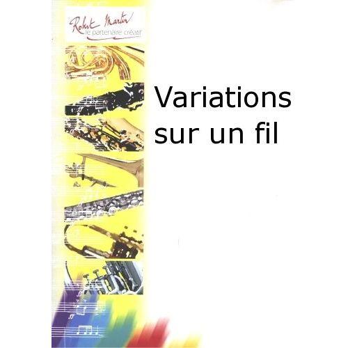 ROBERT MARTIN PROUST P. - VARIATIONS SUR UN FIL
