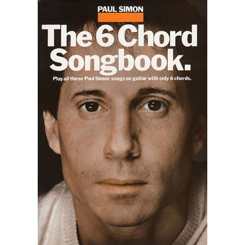 MUSIC SALES PAUL SIMON THE 6 CHORD SONGBOOK - LYRICS AND CHORDS