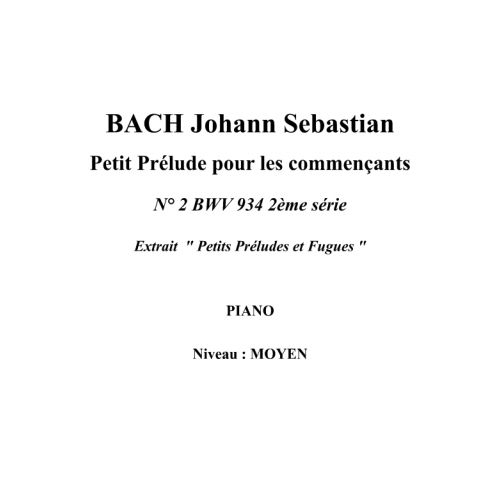 IPE MUSIC BACH J.S. - LITTLE PRELUDE FOR BEGINNERS N° 2 BWV 934 SERIE 2 - PIANO