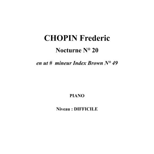IPE MUSIC CHOPIN FREDERIC - NOCTURNE N° 20 IN C # MINOR INDEX BROWN N° 49 - PIANO