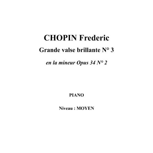 IPE MUSIC CHOPIN FREDERIC - WALTZ N° 3 IN A MINOR OPUS 34 N° 2 - PIANO