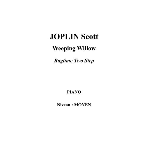 IPE MUSIC JOPLIN SCOTT - WEEPING WILLOW RAGTIME TWO STEP - PIANO
