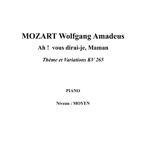 IPE MUSIC MOZART W. A. - AH ! VOUS DIRAI-JE, MAMAN THEME AND VARIATIONS KV 265 - PIANO