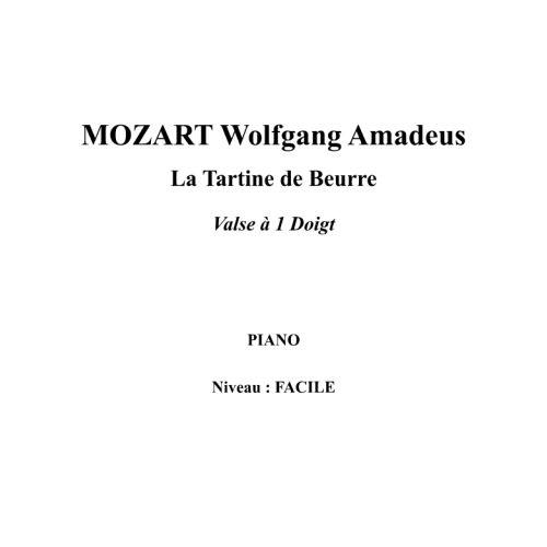 IPE MUSIC MOZART W. A. - LA TARTINE DE BEURRE WALTZ WITH ONE FINGER - PIANO
