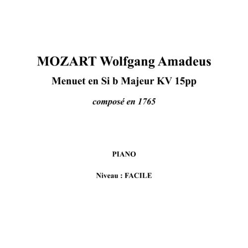 IPE MUSIC MOZART W. A. - MINUET IN B B MAJOR KV 15PP COMPOSED IN 1765 - PIANO