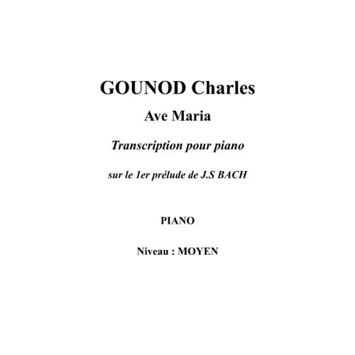 IPE MUSIC GOUNOD CHARLES - AVE MARIA TRANSCRIPTION POUR PIANO - PIANO
