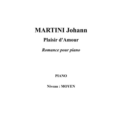 IPE MUSIC MARTINI JOHANN - PLAISIR D'AMOUR ROMANCE FOR PIANO - PIANO