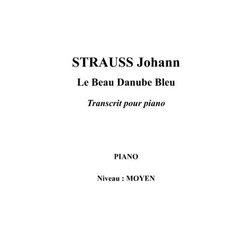IPE MUSIC STRAUSS JOHANN - THE BLUE DANUBE WALTZ ARRANGED FOR PIANO - PIANO