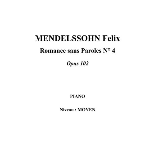 IPE MUSIC MENDELSSOHN FELIX - ROMANCE SANS PAROLES N° 4 OPUS 102 - PIANO