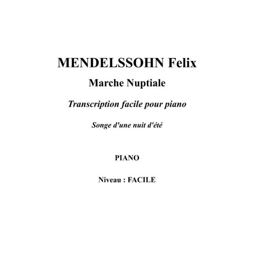 IPE MUSIC MENDELSSOHN FELIX - WEDDING MARCH FOR EASY PIANO - PIANO