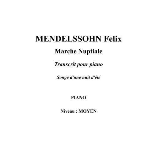 IPE MUSIC MENDELSSOHN FELIX - MARCHE NUPTIALE TRANSCRIT POUR PIANO - PIANO