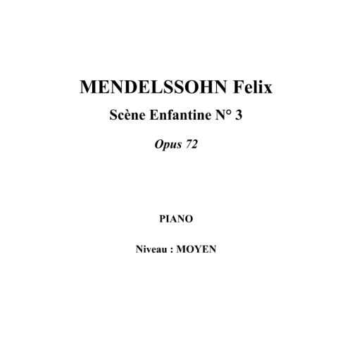 IPE MUSIC MENDELSSOHN FELIX - SCENE ENFANTINE N° 3 OPUS 72 - PIANO