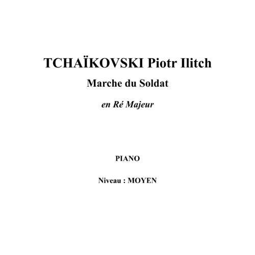 IPE MUSIC TCHAIKOVSKI PIOTR ILITCH - SOLDIER'S MARCH IN D MAJOR - PIANO