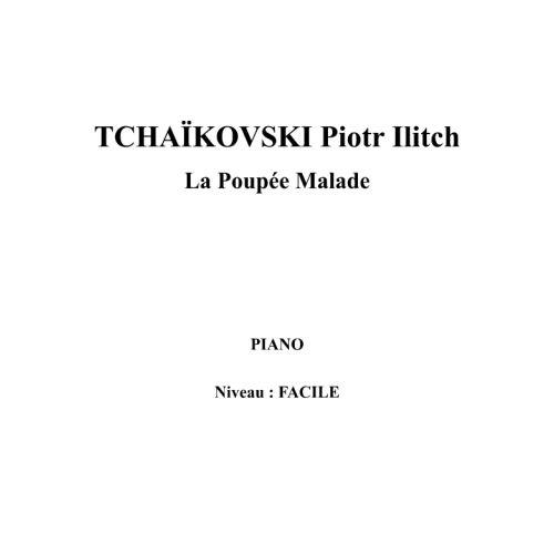 IPE MUSIC TCHAIKOVSKI PIOTR ILITCH - LA POUPEE MALADE - PIANO