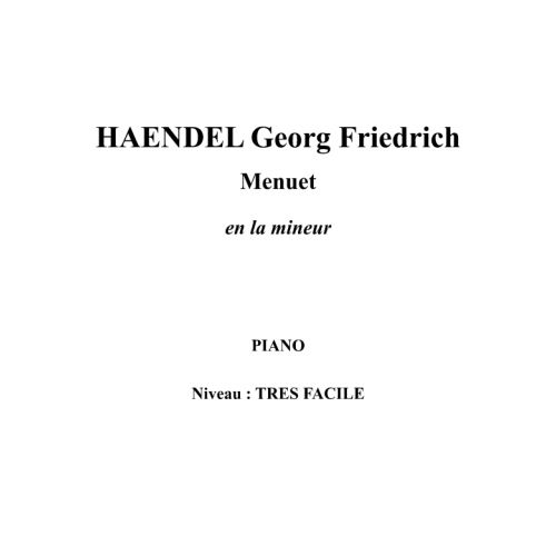 IPE MUSIC HAENDEL GEORGE FREDERIC - MINUET IN A MINOR - PIANO