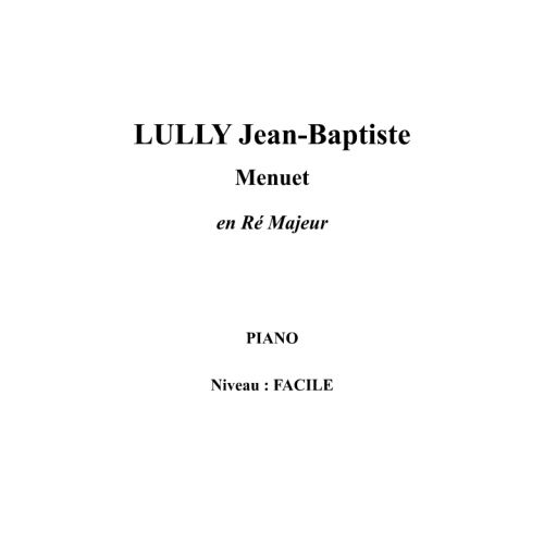 IPE MUSIC LULLY JEAN-BAPTISTE - MENUET EN RE MAJEUR - PIANO