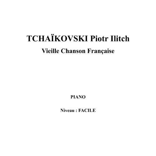 IPE MUSIC TCHAIKOVSKI PIOTR ILITCH - VIEILLE CHANSON FRANCAISE - PIANO