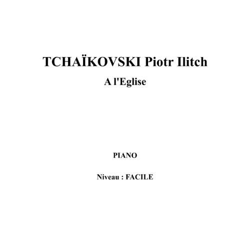 IPE MUSIC TCHAIKOVSKI PIOTR ILITCH - A L'EGLISE - PIANO