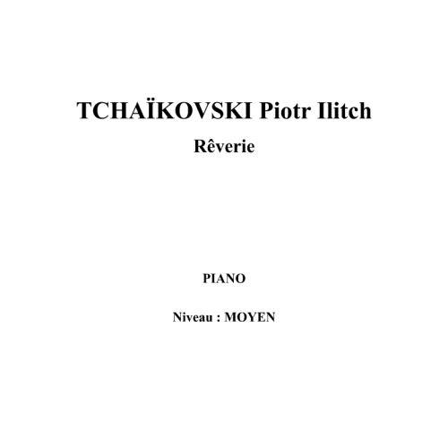 IPE MUSIC TCHAIKOVSKI PIOTR ILITCH - REVERIE - PIANO