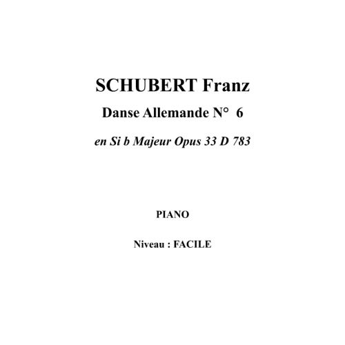 IPE MUSIC SCHUBERT FRANZ - GERMAN DANCE N° 6 IN BB MAJOR OPUS 33 D 783 - PIANO