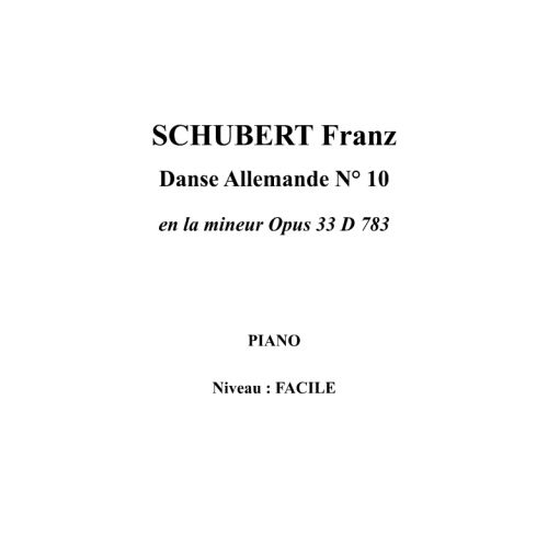 IPE MUSIC SCHUBERT FRANZ - GERMAN DANCE N° 10 IN A MINOR OPUS 33 D 783 - PIANO