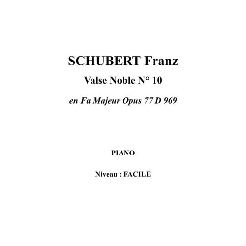 IPE MUSIC SCHUBERT FRANZ - VALSE NOBLE N° 10 EN FA MAJEUR OPUS 77 D 969 - PIANO