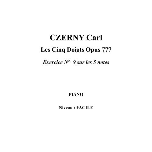 IPE MUSIC CZERNY CARL - EXERCISE N° 9 FOR THE 5 NOTES OPUS 777 - PIANO