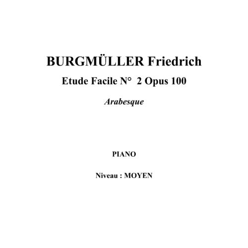 IPE MUSIC BURGMULLER FRIEDRICH - EASY STUDY N° 2 OPUS 100 ARABESQUE - PIANO