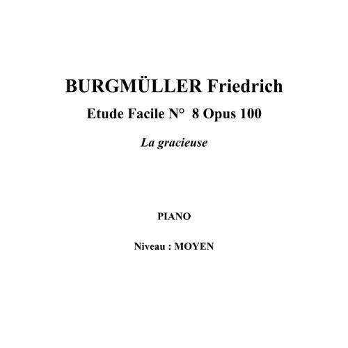 IPE MUSIC BURGMULLER FRIEDRICH - ETUDE FACILE N° 8 OPUS 100 LA GRACIEUSE - PIANO